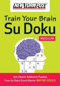 New York Post Train Your Brain Su Doku: Medium: 150 Utterly Addictive Puzzles