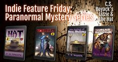 Indie Feature Friday: C.S. Boyack's Lizzie and the Hat Paranormal Mystery Series