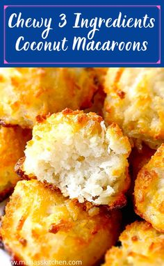 Light and Chewy 3 Ingredients Coconut Macaroons - Maria's Kitchen Coconut Desserts, Coconut Recipes, Delicious Desserts, Yummy Food, Easy Coconut Macaroons, Desert Recipes, Gourmet Recipes, Gourmet Foods, Beef Recipes