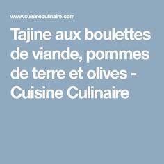 Tajine aux boulettes de viande, pommes de terre et olives - Cuisine Culinaire