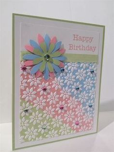 Stampin' up Birthday Card - neat way to use this embossing folder Unique Birthday Cards, Beautiful Birthday Cards, Birthday Cards For Women, Handmade Birthday Cards, Happy Birthday Cards, Embossed Cards, Mothers Day Cards, Flower Cards, Homemade Cards