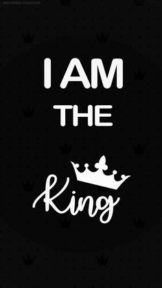 Im am the king phone wallpaper for men, funny iphone wallpaper, phone wallpaper quotes Cute Mobile Wallpapers, Mobile Wallpaper Android, Phone Wallpaper For Men, Dont Touch My Phone Wallpapers, Hd Phone Wallpapers, Words Wallpaper, Joker Wallpapers, Phone Screen Wallpaper, Phone Wallpaper Quotes