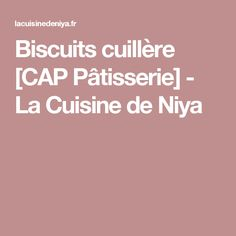 Biscuits cuillère [CAP Pâtisserie] - La Cuisine de Niya