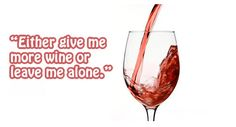 Either give me more #Wine or leave me alone.