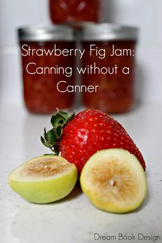 Strawberry Fig Jam recipe. An easy tutorial on how to Can Without A Canner on dreambookdesign.com