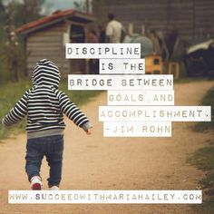 The discipline to adjust your actions to assure you hit your goals is how to reach them!