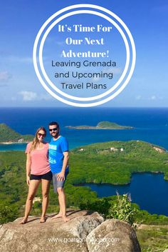 Time For Our Next Adventure | Leaving Grenada and Upcoming Travel Plans | Digital Nomad Lifestyle | Travel Blogger Lifestyle | Wanderlust | Full Time Travel Experts | Living & Working Abroad | Make Money & Travel