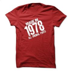 MADE IN 1978 ALL ORIGINAL PARTS T-shirt and Hoodie - Bo - #old tshirt #funny hoodie. MORE INFO => https://www.sunfrog.com/Birth-Years/MADE-IN-1978-ALL-ORIGINAL-PARTS-T-shirt-and-Hoodie--Born-in-1978-shirt.html?68278