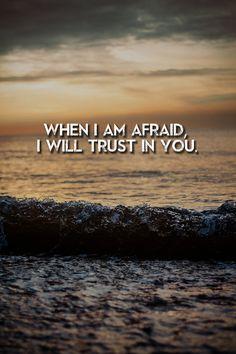 when i am afraid i will trust in you