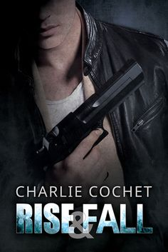 Rise & Fall (THIRDS, #4) by Charlie Cochet: Next up on my TBR shelf