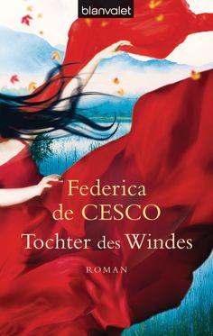 Erstmals im Taschenbuch. Im Land der aufgehenden Sonne wartet ihr Schicksal auf sie ... Tochter des Windes von Federica de Cesco