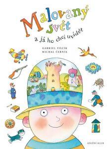 Malovaný svět - a já ho chci uvidět… - Michal Černík; Tweety, Gabriel, New Books, Princess Peach, Illustrators, Roman, Children, Fictional Characters, Literatura