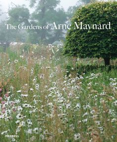 The Gardens of Arne Maynard - published Sept 2015