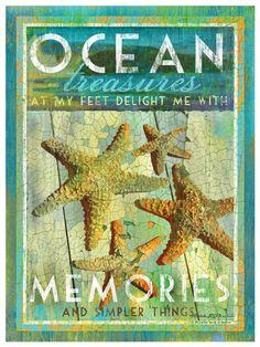 Ocean Treasures At My Feet Delight Me With Memories And Simpler Things Print
