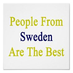 People From Sweden Are The Best Posters by Supernova23a