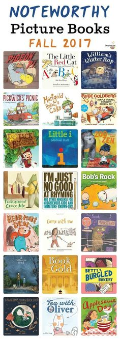 Noteworthy Fall 2017 Picture Books -- GREAT books for teachers and parents to share with children