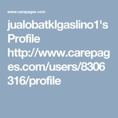 jualobatklgaslino1's Profile  http://www.carepages.com/users/8306316/profile