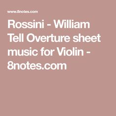 Rossini - William Tell Overture sheet music for Violin - 8notes.com
