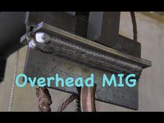 MIG Welding Overhead - Mig basics part 8 - YouTube