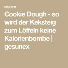Cookie Dough - so wird der Keksteig zum Löffeln keine Kalorienbombe   gesunex