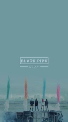 BLACKPINK || 'STAY'