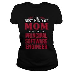 THE BEST KIND OF MOM RAISES A PRINCIPAL SOFTWARE ENGINEER T-SHIRT, HOODIE==►►CLICK TO ORDER SHIRT NOW #principal #software #engineer #CareerTshirt #Careershirt #SunfrogTshirts #Sunfrogshirts #shirts #tshirt #tshirts #hoodies #hoodie #sweatshirt #fashion #style