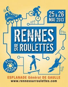 Rennes sur Roulettes 2013 / Ille-et-Vilaine. Du 25 au 26 mai 2013 à Rennes.