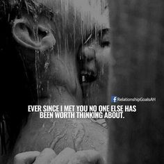 True!! Ever since I met you no one else has been worth talking about! ❤️ Ever since we knew we loved each other!! :)