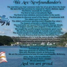 I am not born nor was i raised a Newfoundlander but i am one at heart....i have lived here most of my adult life.....no other place is home...