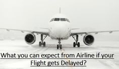 What you can expect from #Airline if your #Flight gets #Delayed?