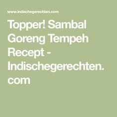 Topper! Sambal Goreng Tempeh Recept - Indischegerechten.com