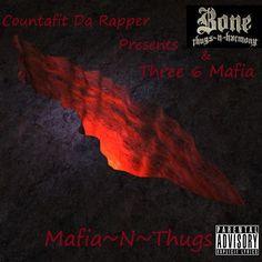 Bone Thugs-N-Harmony & Three 6 Mafia  Mafia-N-Thugs (Presented by Countafit Da Rapper)  .Zip Mixtape