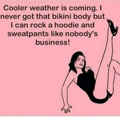 """Sweater weather (aka """"sweatpants weather"""") is my FAVORITE! Shorter darker days, soup for dinner, and fall hikes. Me Quotes, Funny Quotes, Funny Memes, Hilarious, Jokes, Humour Quotes, Sarcastic Quotes, Wtf Funny, Sweater Weather"""