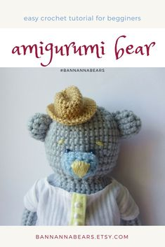 easy crochet tutorial (pattern) for begginers helps you crochet your amigurumi bear! #BannAnnaBears #crochetpattern #amigurumipattern #crochettoys