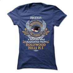 A WOMAN who graduated from Hollywood Hills High School - #crop tee #sweatshirt men. ORDER NOW => https://www.sunfrog.com/States/A-WOMAN-who-graduated-from-Hollywood-Hills-High-School-Ladies.html?68278