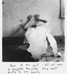 "Francesca Woodman.  ""Then at one point I did not need to translate the notes; they went directly to my hands."""