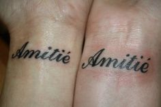 Friendship is french. Matching Tattoos from 2010