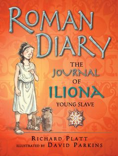 """Read """"Roman Diary The Journal of Iliona, Young Slave"""" by Richard Platt available from Rakuten Kobo. """"Like Platt's previous 'diaries' about castles, pirates, and ancient Egypt, this offers an accessible introduction to hi. Best Children Books, Childrens Books, Best Books To Read, Good Books, 6th Grade Social Studies, Roman History, Greek History, Ancient History, Ancient Egypt"""