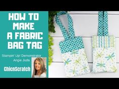 How to Make Fabric Bag Tags with ChicnScratch, Stampin' Up! Demonstrator Angie Juda