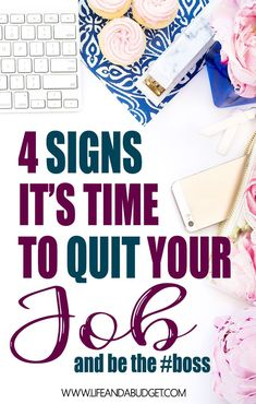 Do you think about quitting your job and becoming your own boss? Pay attention to these 4 signs that you should quit your job. via @lifeandabudget