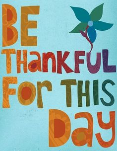 Be thankful quote via www.Facebook/surfingrainbows