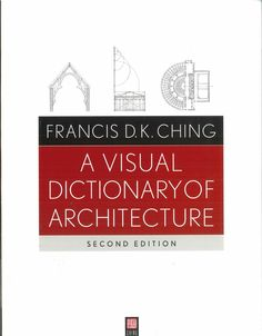 Francis d k ching a visual dictionary of architecture 2nd edition