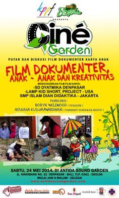 """CINE GARDEN"" Putar dan Diskusi Film Dokumenter karya Anak  Film Dokumenter, Anak-Anak dan Kreativitas Menghadirkan film-film karya: * SD Dyatmika Denpasar * LAMP Kid Short, project - USA * SMP Islam Dian Didaktika - Jakarta Pembicara : - Robyn Wellwood (pengajar) - Noviana Kusumawardhani (pemerhati pendidikan kreatif)  SABTU, 24 mei 2014, mulai jam 8 mlm, only at Antida Sound Garden"
