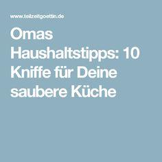 Omas Haushaltstipps: 10 Kniffe für Deine saubere Küche