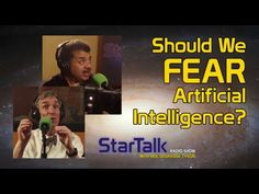 "Should We Fear Artificial Intelligence? During the in-studio portion of our episode, ""The Future of Humanity with Elon Musk,"" Neil deGrasse Tyson, Bill Nye and co-host Chuck Nice discussed artificial intelligence and Musk's concern that super-intelligent robots will turn us into their pets. They look at different levels of artificial intelligence: artificial narrow intelligence, artificial general intelligence (like IBM's Watson), and artif"