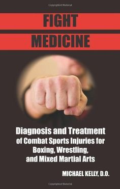 Read Fight Medicine Diagnosis and Treatment of Combat Sports Injuries for Boxing Wrestling and Mixed Martial Arts Free Martial Arts Books, Martial Arts Club, Martial Arts Equipment, Martial Artists, Art Book Pdf, Mixed Martial Arts Training, Combat Training, Combat Sport, Injury Prevention