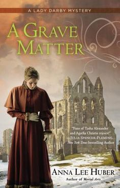 A Grave Matter by Anna Lee Huber.  I love her books. Great characters, great descriptions of the Scotish Manors.
