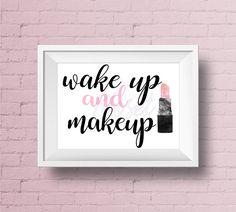 Wake Up and Makeup - Art/ Decor /Office