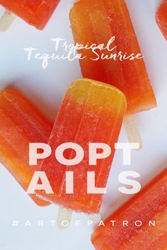 Tropical taquila sunrise POPTAILS!!!!! MUST TRY!