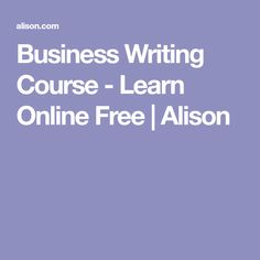 Business Writing Course - Learn Online Free | Alison